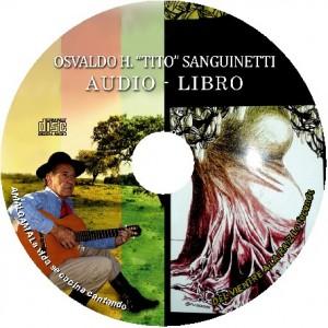 AUDIOLIBRO TITO SANGUINETTI-Con 20 poemas de sus dos librosAmalgama año 2013 y DEL VIENTRE A LA RAÍZ año 2014